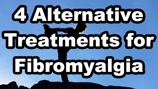 4 Alternative Treatments for Fibromyalgia