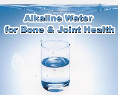 Alkaline Water for Bone and Joint Health