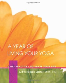 A-Year-of-Living-Your-Yoga-Daily-Practices-to-Shape-Your-Life-0