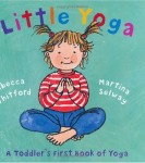 Little-Yoga-A-Toddlers-First-Book-of-Yoga-0