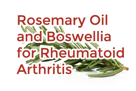 Rosemary Oil & Boswellia for RA