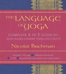 The-Language-of-Yoga-Complete-A-to-Y-Guide-to-Asana-Names-Sanskrit-Terms-and-Chants-0