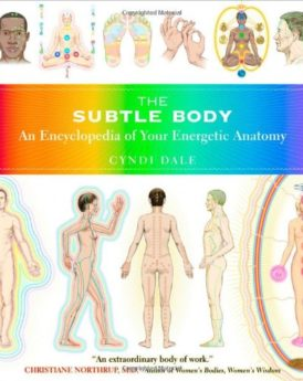 The-Subtle-Body-An-Encyclopedia-of-Your-Energetic-Anatomy-0