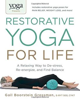 Yoga-Journal-Presents-Restorative-Yoga-for-Life-A-Relaxing-Way-to-De-stress-Re-energize-and-Find-Balance-0