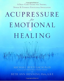 Acupressure-for-Emotional-Healing-A-Self-Care-Guide-for-Trauma-Stress-Common-Emotional-Imbalances-0