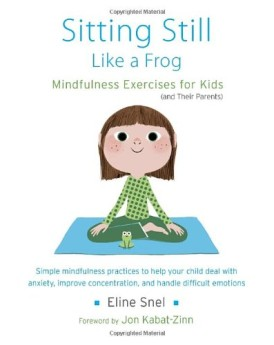 Sitting-Still-Like-a-Frog-Mindfulness-Exercises-for-Kids-and-Their-Parents-0