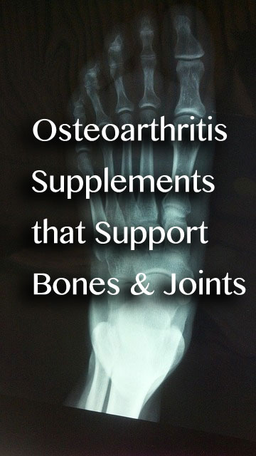 Supplements for Osteoarthritis that Support Bones and Joints